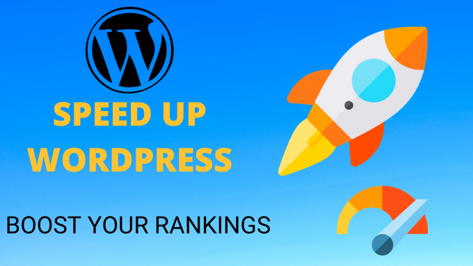 How to Speed Up WordPress Website (Upadated 2021 Guide)