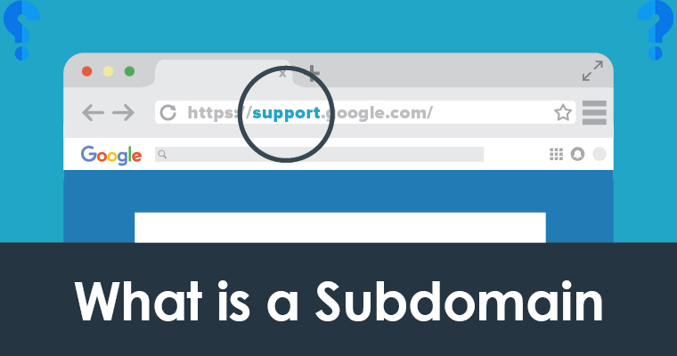 What is a Subdomain? What is a Subdomain example?