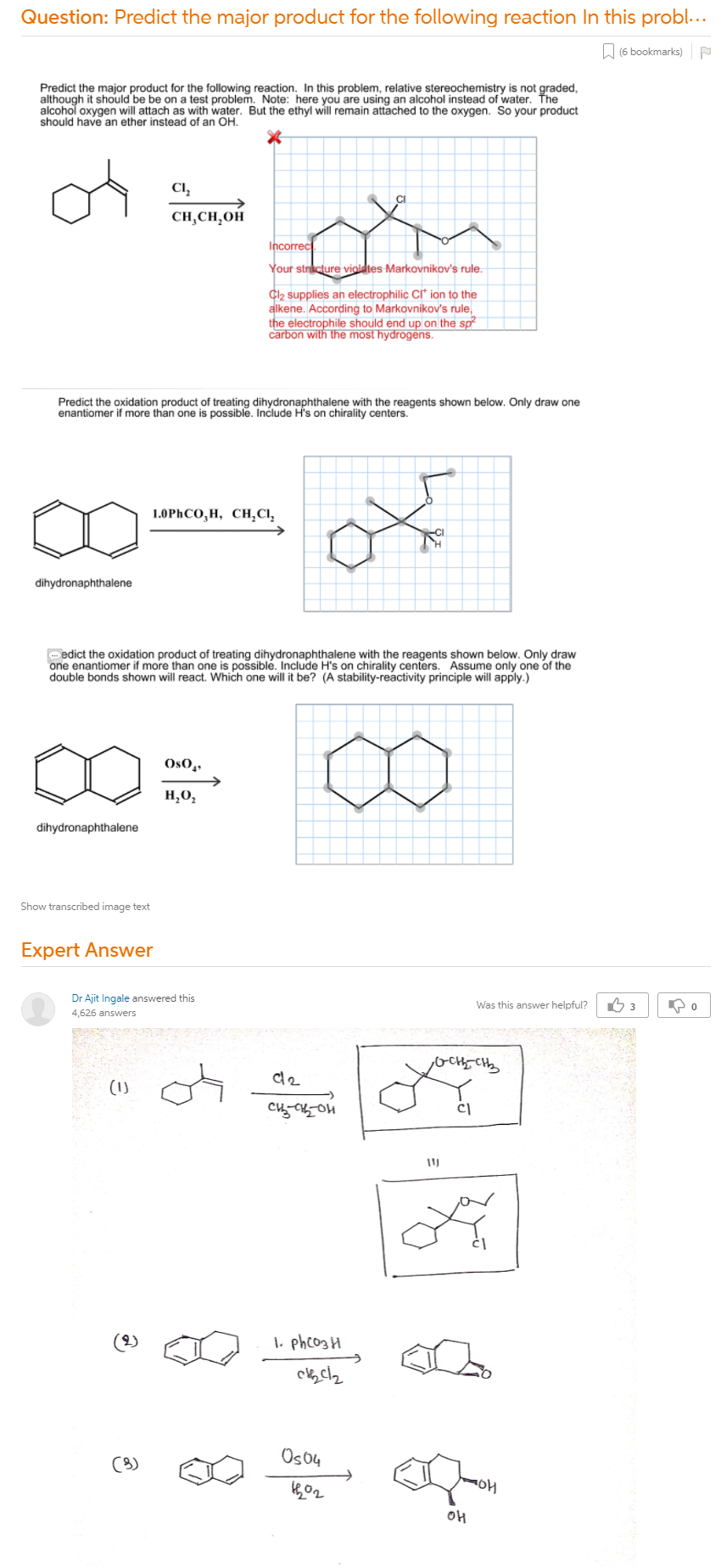 Predict The Major Product For The Following Reaction In This Problem,  Relative Stereochemistry Is Not Graded, Although It Should Be Be On A Test  Problem. Note: Here You Are Using An Alcohol Instead Of Water. The Alcohol  Oxygen Will Attach As With Water. But The Ethyl Will Remain Attached To The  Oxygen. So Your Product Should Have An Ether Instead Of ...